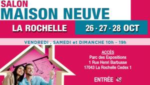 Retrouvez-nous au Salon de la Maison Neuve à La Rochelle (17) les 26, 27 et 28 octobre 2018 !