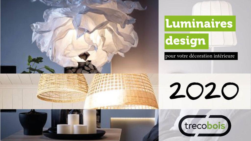 Luminaires design tendances en 2020 pour votre décoration intérieure avec Trecobois